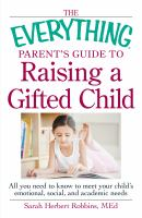 The Everything Parent's Guide to Raising A Gifted Child