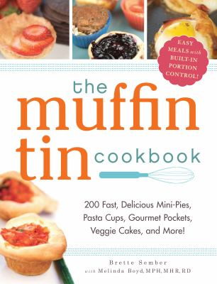 Cover image for The Muffin Tin Cookbook