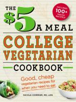 The $5 A Meal College Vegetarian Cookbook