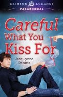 Careful What You Kiss For