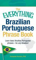 The Everything Brazilian Portuguese Phrase Book