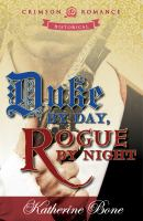 Duke by Day, Rogue by Night
