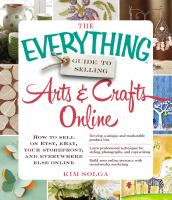 The Everything Guide to Selling Arts and Crafts Online