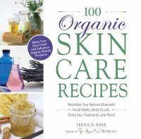 100 Organic Skin Care Recipes