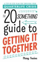 The 20 Something Guide to Getting It Together