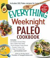 The Everything Weeknight Paleo Cookbook