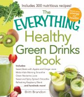 The Everything Healthy Green Drinks Cookbook
