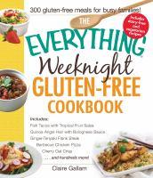 The Everything Weeknight Gluten-free Cookbook