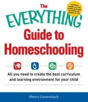 The Everything Guide to Homeschooling