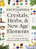 The Encyclopedia of Crystals, Herbs & New Age Elements