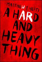 A Hard and Heavy Thing