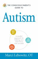 The Conscious Parent's Guide to Autism