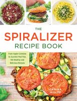 The Spiralizer Recipe Book