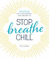 Stop, Breathe, Chill