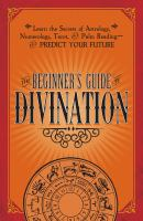 The Beginner's Guide to Divination