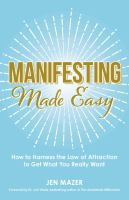 Manifesting Made Easy