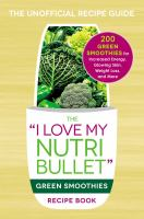 I Love My NutriBullet Green Smoothies Recipe Book