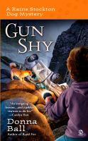 Gun Shy : A Raine Stockton Dog Mystery