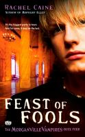 Feast Of Fools : The Morganville Vampires : Book Four