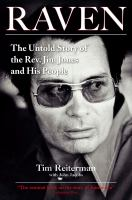 Raven : The Untold Story of the Rev. Jim Jones and His People