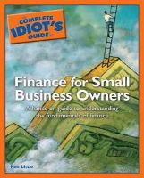 The Complete Idiot's Guide to Finance for Small Business Owners
