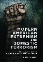 Modern American Extremism and Domestic Terrorism