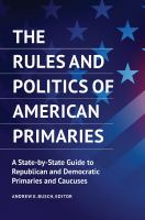 The Rules and Politics of American Primaries