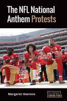 The NFL National Anthem Protests