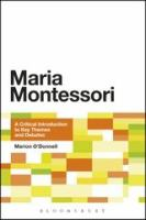 Maria Montessori: A Critical Introduction to Key Themes and Debates