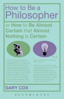 How to Be A Philosopher, Or, How to Be Almost Certain That Almost Nothing Is Certain