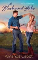 At Bluebonnet Lake (Texas Crossroads Book #1)