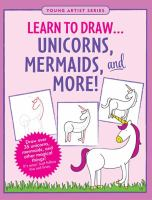 Learn to Draw ... Unicorns, Mermaids, and More!