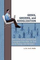 Geeks, Geezers and Googlization