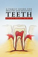 A Family Guide for Healthy and Beautiful Teeth