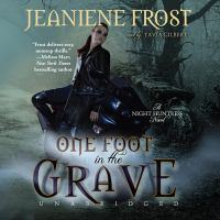 One Foot in the Grave : A Night Huntress Novel