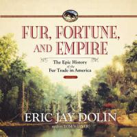 Fur, Fortune, and Empire
