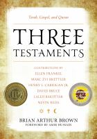 Three testaments : Torah, Gospel, and Quran