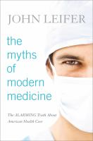 The Myths of Modern Medicine