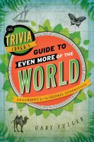 The Trivia Lover's Guide to Even More of the World