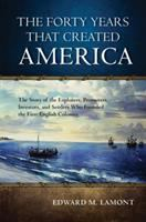 The Forty Years That Created America