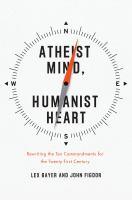 Atheist Mind, Humanist Heart