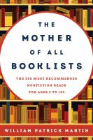 The Mother of All Booklists : The 500 Most Recommended Nonfiction Reads for Ages 3 to 103