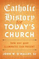 Catholic History for Today's Church