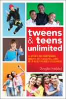 The Ultimate Guide to Raising Teens and Tweens