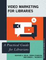 Video Marketing for Libraries : A Practical Guide for Librarians