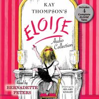 Kay Thompson's Eloise Audio Collection