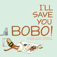 I'll Save You Bobo!