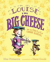 Louise the Big Cheese and the Ooh-la-la Charm School