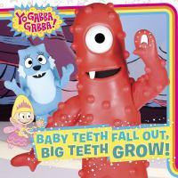 Baby Teeth Fall Out, Big Teeth Grow!