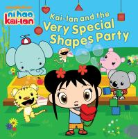 Kai-lan and the Very Special Shapes Party